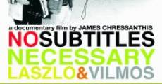 No Subtitles Necessary: Laszlo & Vilmos film complet