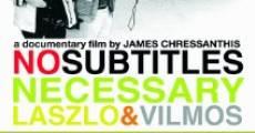 Película No Subtitles Necessary: Laszlo & Vilmos