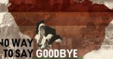 No Way to Say Goodbye (2010)