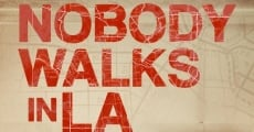 Nobody Walks in L.A. streaming