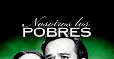Filme completo Nosotros los pobres