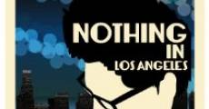 Película Nothing in Los Angeles