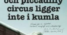 Película Och Piccadilly Circus ligger inte i Kumla