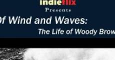 Película Of Wind and Waves: The Life of Woody Brown