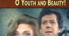Ver película ¡Oh, belleza y juventud!