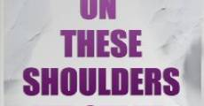 On These Shoulders We Stand (2009) stream