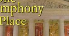 Película One Symphony Place: A Dream Fulfilled