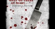 Película Sólo ir allí por la noche: Darkness Rising