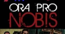 Película Ora Pro Nobis