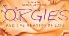 Película Orgies and the Meaning of Life