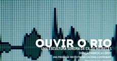 Película Ouvir o rio: Uma escultura sonora de Cildo Meireles