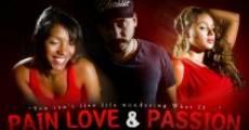 Pain Love & Passion (2012) stream