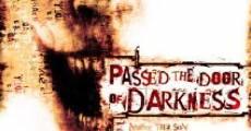 Passed the Door of Darkness (2008)