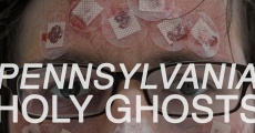 Película Pennsylvania Holy Ghosts