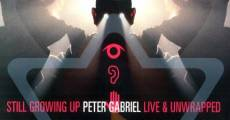 Película Peter Gabriel: Still Growing Up Live and Unwrapped
