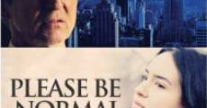 Please Be Normal (2015) stream