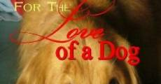 For the Love of a Dog film complet