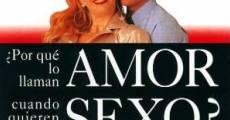 Película ¿Por qué lo llaman amor cuando quieren decir sexo?