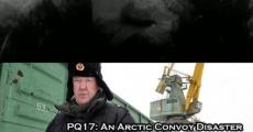 Película PQ17: An Arctic Convoy Disaster
