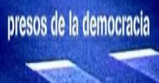 Película Presos de la democracia