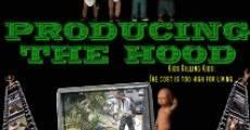 Producing the Hood (2008) stream