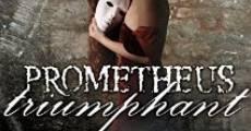 Película Prometheus Triumphant