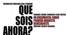 Película ¿Qué sois ahora?, un documental sobre Pequeña Orquesta Reincidentes