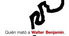 Quién mató a Walter Benjamin... film complet