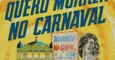 Ver película Quiero morir en carnaval