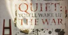 Quiet: You'll Wake Up the War streaming
