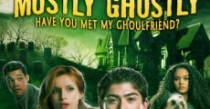 Mostly Ghostly: Have You Met My Ghoulfriend? film complet