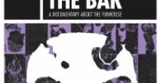 Razing the Bar: A Documentary About the Funhouse