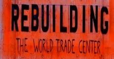 Película Rebuilding the World Trade Center