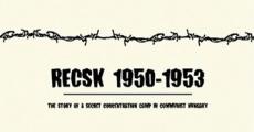 Película Recsk 1950-1953, egy titkos kényszermunkatábor története