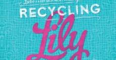 Recycling Lily (2013) stream