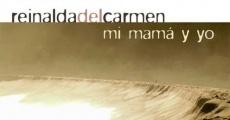 Película Reinalda del Carmen, mi mamá y yo