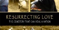 Resurrecting Love: The Cemetery That Can Heal a Nation (2012) stream
