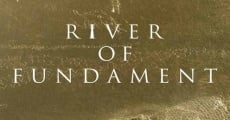 Filme completo River of Fundament
