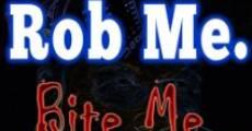 Rob Me. Bite Me. Love Me. (2014)