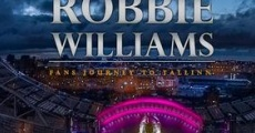 Filme completo Robbie Williams: Fans Journey to Tallinn
