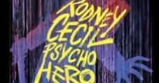 Película Rodney Cecil: Psycho Hero