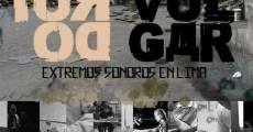 Película Ruido vulgar, extremos sonoros en Lima