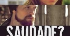 Saudade? (2012) stream