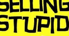 Película Selling Stupid