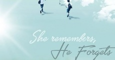 Ver película She Remembers, He Forgets