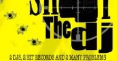 Película Shoot the DJ