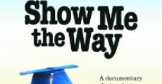 Show Me the Way (2009) stream