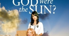 Filme completo What If God Were the Sun?