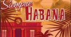 Película Siempre Habana