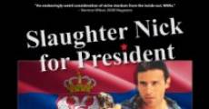 Película Slaughter Nick for President